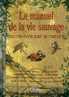 Le manuel de la vie sauvage, Alain Saury